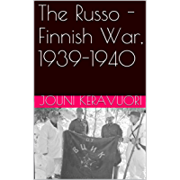 The Russo - Finnish War, 1939-1940