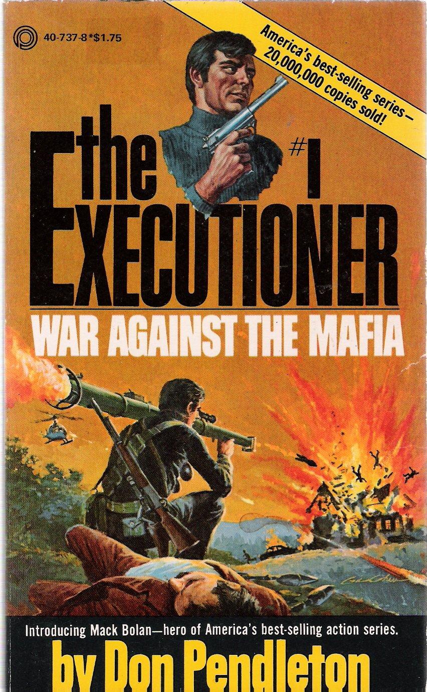 The Executioner: War Against the Mafia - Copyright January 1980: Don  Pendleton, Gil Cohen: Amazon.com: Books
