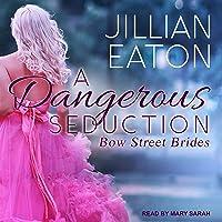 A Dangerous Seduction: Bow Street Brides Series, Book 1