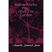 Women Who Pray: After The Garden (English Edition)
