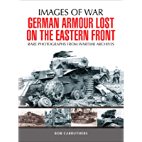 German Armour Lost on the Eastern Front (Images of War)