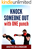 Knock Someone Out: With ONE punch (Martial Arts for Beginners Book 5)