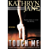 Touch Me (Intrepid Women Book 2)