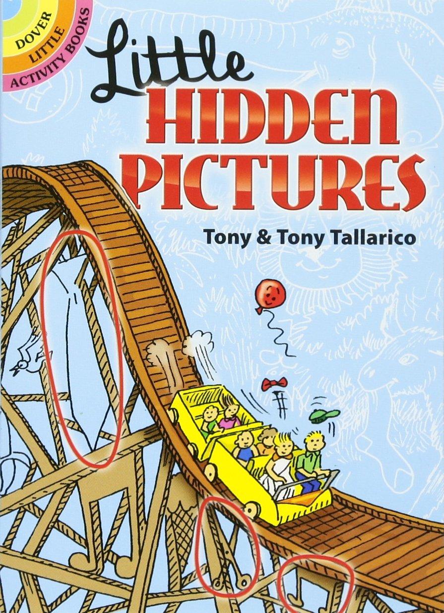 Little Hidden Pictures Paperback – Aug 8 2008 Tony Tallarico Sr. Dover Publications 0486465810 27144401
