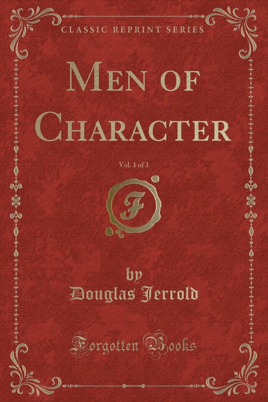 Men of Character, Vol. 1 of 3 (Classic Reprint) PDF