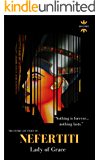 NEFERTITI: Lady of Grace. The Entire Life Story. Biography, Facts & Quotes (Great Biographies Book 10)