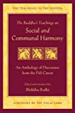 The Buddha's Teachings on Social and Communal Harmony: An Anthology of Discourses from the Pali Canon (The Teachings of…