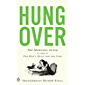Hungover: The Morning After and One Man's Quest for the Cure