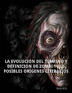 La evolución del término y definición de zombi y sus posibles orígenes literarios (Spanish Edition