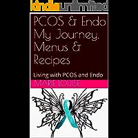 PCOS & Endo My Journey, Menus & Recipes: Living with PCOS and Endo