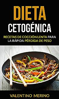 Dieta cetogénica: Recetas de cocción lenta para la rápida pérdida de peso (Spanish Edition
