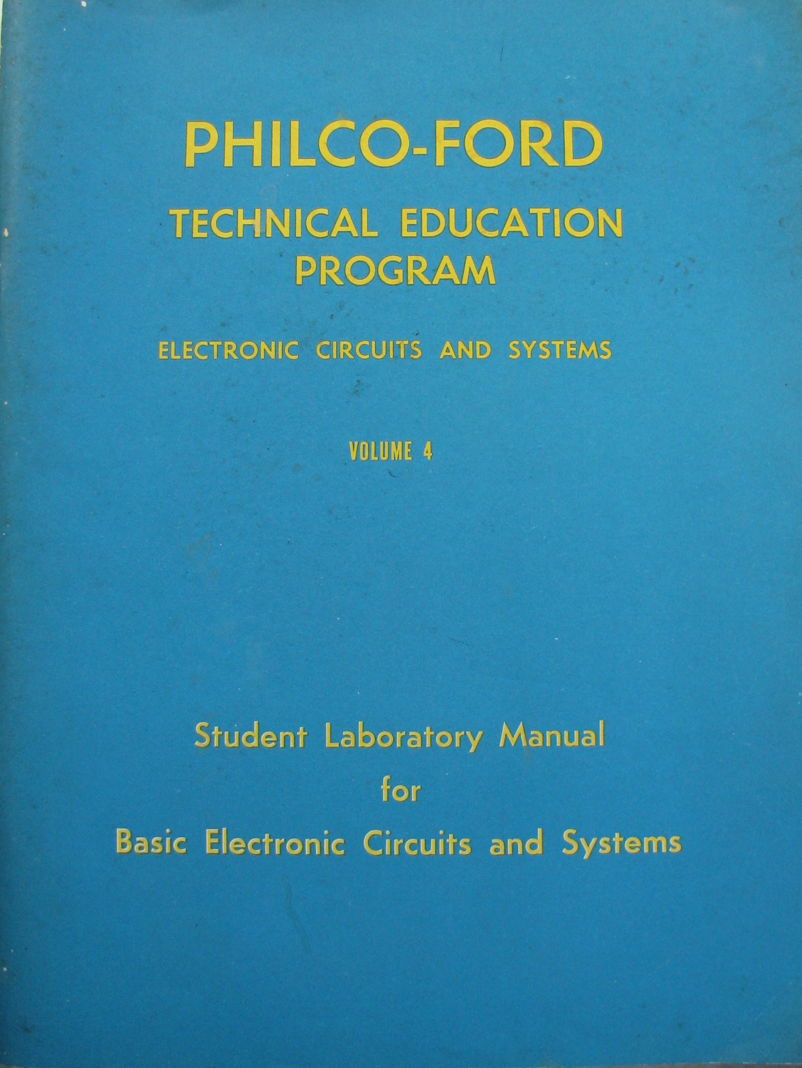 Philco-Ford Technical Education Program Vol 4 Student Lab Manual for Basic  Electronic Circuits and Systems: Philco Ford: Amazon.com: Books