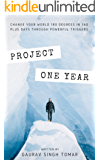 Project One year: Change your world 180 degrees in 360 plus days through powerful triggers.