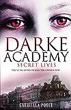 Darke Academy: Secret Lives: Book 1