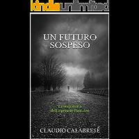 UN FUTURO SOSPESO: La vera storia dell'ispettore Pantaleo