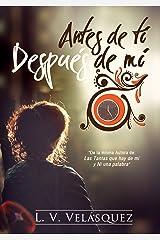 Antes de ti, después de mí (Spanish Edition) Kindle Edition