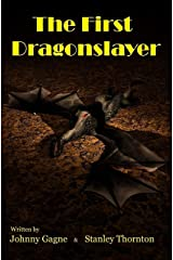 The First Dragonslayer Kindle Edition