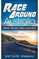 Race Around Australia: World Record Ride and Run