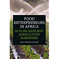 Food Entrepreneurs in Africa: Scaling Resilient Agriculture Businesses (English Edition)