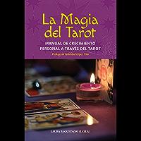 La magia del tarot: Manual de crecimiento personal a través del tarot (Spanish Edition)