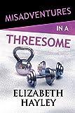 Misadventures in a Threesome (Misadventures Book 20 (20))