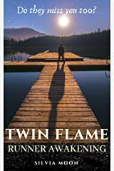 Twin Flame Runner Awakening: Does Your Twin Flame Miss You? (The Runner Twin Flame Experience Book 4) Kindle Edition