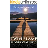 Twin Flame Runner Awakening: Does Your Twin Flame Miss You? (The Runner Twin Flame Experience Book 3)