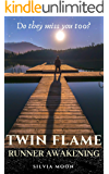 Twin Flame Runner Awakening: Does Your Twin Flame Miss You? (The Runner Twin Flame Experience Book 1)