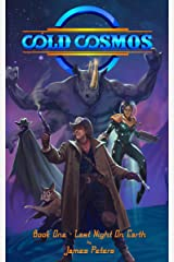 Cold Cosmos: Book One - Last Night On Earth Kindle Edition