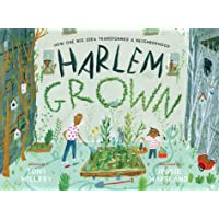 Harlem Grown: How One Big Idea Transformed a Neighborhood