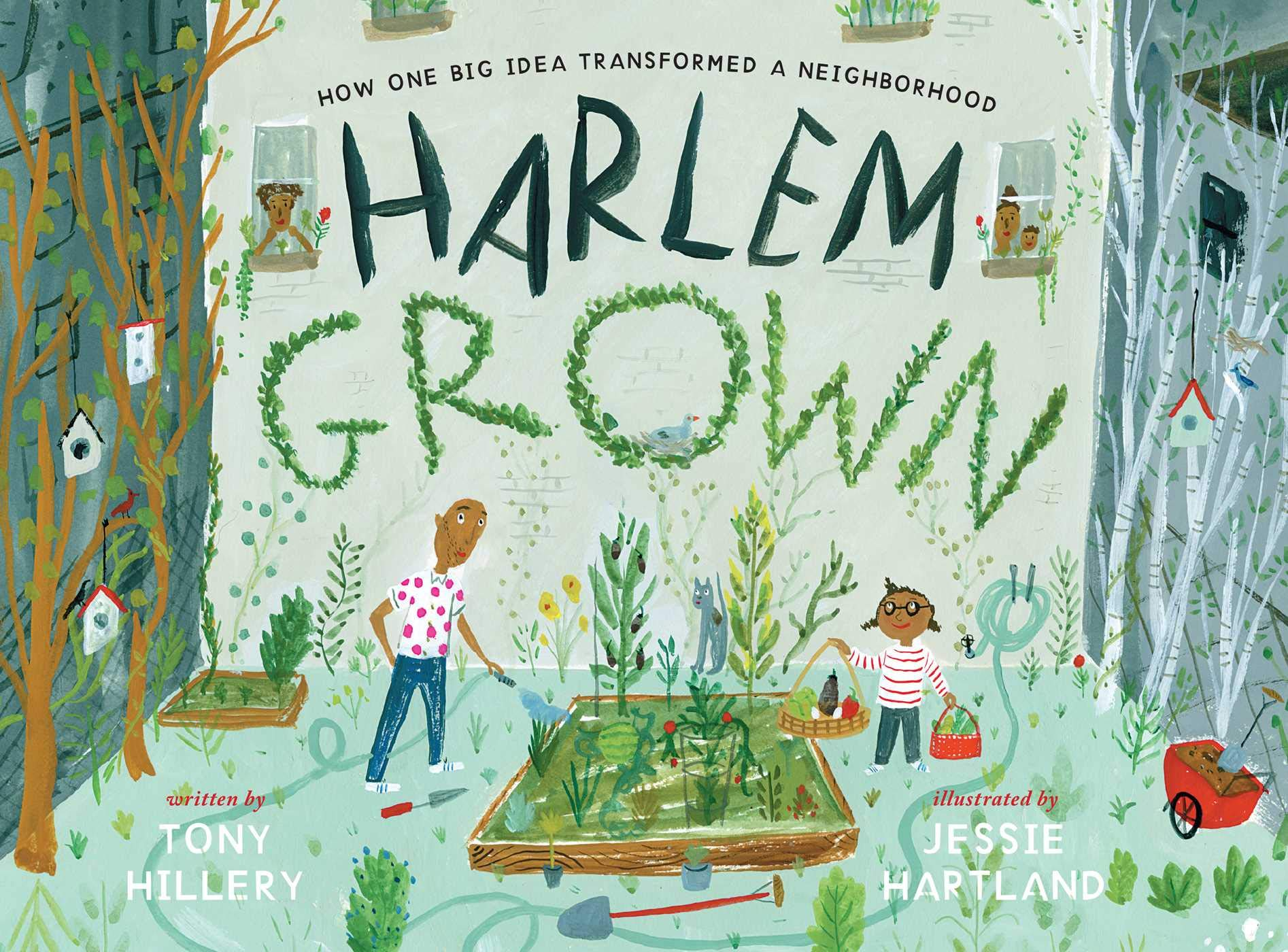 Harlem Grown: How One Big Idea Transformed a Neighborhood: Hillery, Tony,  Hartland, Jessie: 9781534402317: Amazon.com: Books