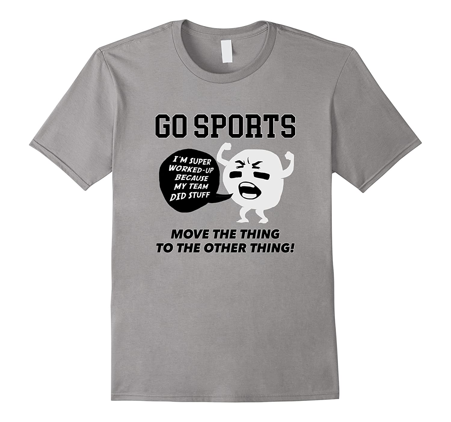 GO SPORTS T-Shirt Move The Thing To The Other Thing T-Shirt-ANZ
