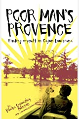 Poor Man's Provence: Finding Myself in Cajun Louisiana Hardcover