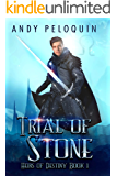Trial of Stone: An Epic Fantasy Young Adult Adventure (Heirs of Destiny Book 1)