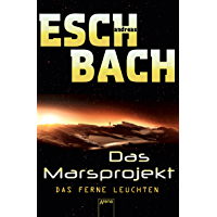Das ferne Leuchten: Das Marsprojekt (1) (German Edition)