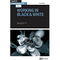 Basics Photography 06: Working in Black & White book cover