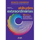 Atitudes extraordinárias: Os 10 princípios fundamentais para desafiar padrões, criar seu caminho e se tornar o profissional e