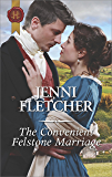 The Convenient Felstone Marriage (Harlequin Historical)