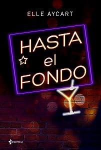 Hasta el fondo (Spanish Edition)