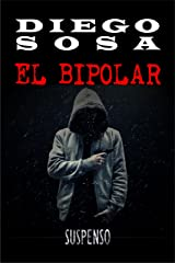 El Bipolar: Un caso para el coronel Pérez (Casos del Coronel Pérez nº 1) (Spanish Edition) Kindle Edition