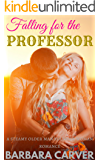 Falling for the Professor: A Steamy Older man younger woman Romance
