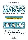 Dégager des marges dans un environnement sans croissance: Check-lists pour réussir (Hors collection)