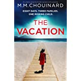 The Vacation: An utterly gripping thriller packed with suspense