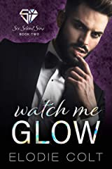 Watch Me Glow (Six Silent Sins Book 2) Kindle Edition