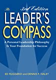 The Leader's Compass, 3rd Edition: A Personal Leadership Philosophy is Your Foundation for Success