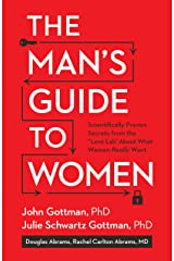 The Man's Guide to Women: Scientifically Proven Secrets from the Love Lab About What Women Really Want Kindle Edition