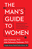 The Man's Guide to Women: Scientifically Proven Secrets from the Love Lab About What Women Really Want (English Edition)