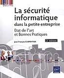 La sécurité informatique dans la petite entreprise - Etat de l'art et Bonnes Pratiques (3e édition)
