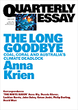 Quarterly Essay 66 The Long Goodbye: Coal, Coral and Australia's Climate Deadlock