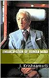 Emancipation of Human Mind